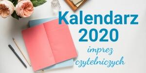 Targi książki, festiwale i spotkania literackie 2020 – kalendarz imprez i wydarzeń książkowych