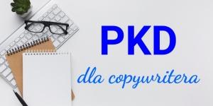 PKD Copywriting – jakie kody Polskiej Klasyfikacji Działalności powinien wybrać copywriter?