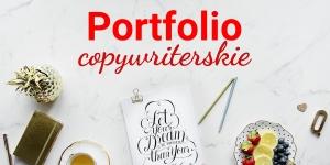 Portfolio copywritera – jak je stworzyć, aby zrobić dobre wrażenie na klientach?